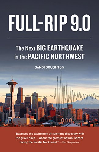 Full-Rip 9.0: The Next Big Earthquake in the Pacific Northwest (English Edition)