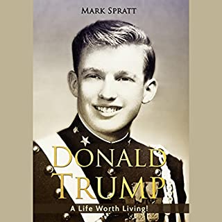 Donald Trump     A Life Worth Living!              Auteur(s):                                                                                                                                 Mark Spratt                               Narrateur(s):                                                                                                                                 Ron Allan                      Durée: 42 min     1 évaluation     Au global 4,0