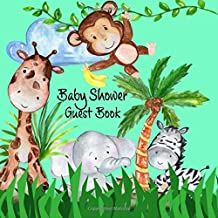 Baby Shower Guest Book: Jungle Safari Cute Giraffe Elephant Zebra and Lion Animals Sign In Book With Advice For Parents & Bonus Gift Log