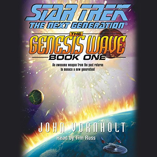 Star Trek, The Next Generation: The Genesis Wave, Book 1 (Adapted) Audiobook By John Vornholt cover art