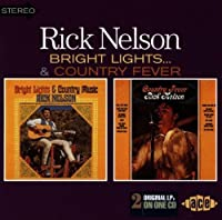 Bright Lights & Country Music/Country Fever by Rick Nelson