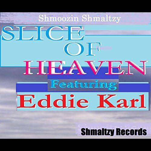 Shmoozin Shmaltzy feat. Eddie Karl