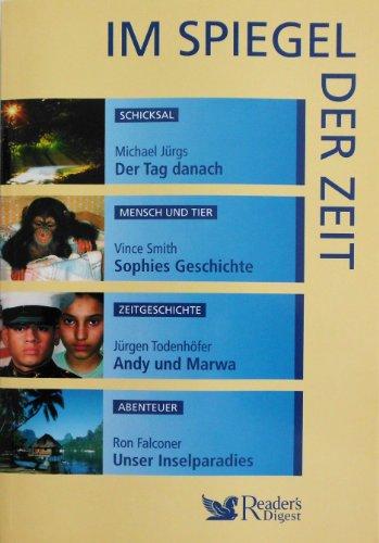 Im Spiegel der Zeit: Der Tag danach / Sophies Geschichte / Andy und Marwa / Unser Inselparadies