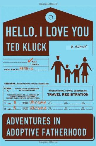 Hello I Love You Adventures in Adoptive Fatherhood product image