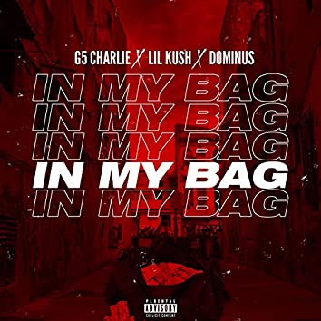 In My Bag (feat. Lil Kush & Dominus)
