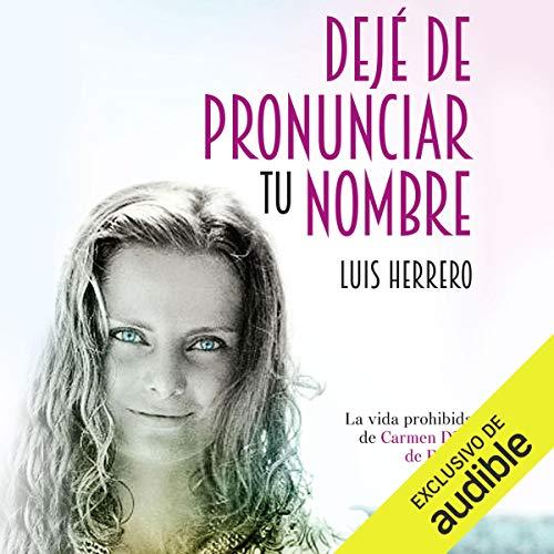 Dejé de pronunciar tu nombre [I Stopped Saying Your Name] audiobook cover art