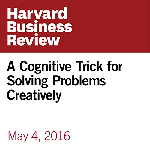 A Cognitive Trick for Solving Problems Creatively copertina