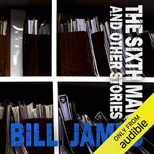 The Sixth Man and Other Stories     Harpur and Iles              By:                                                                                                                                 Bill James                               Narrated by:                                                                                                                                 David Collins                      Length: 8 hrs and 17 mins     Not rated yet     Overall 0.0