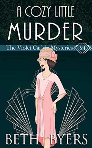 A Cozy Little Murder: A Violet Carlyle Cozy Historical Mystery (The Violet Carlyle Mysteries Book 24) by [Beth Byers]