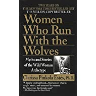 Women Who Run with the Wolves: Myths and Stories of the Wild Woman Archetype