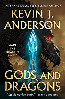 Gods and Dragons (Wake the Dragon Book 3) by [Kevin J. Anderson]