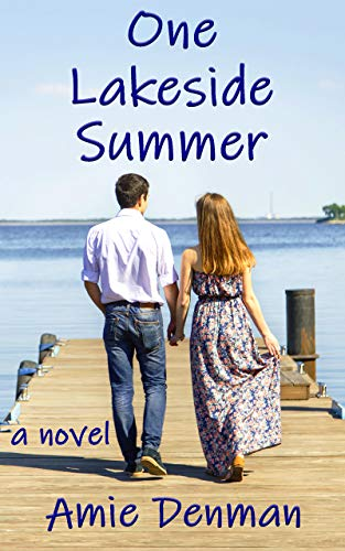 One Lakeside Summer (Bluegill, Michigan Book 3) by [Amie Denman]