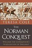 The Norman Conquest: William the Conqueror's Subjugation of England
