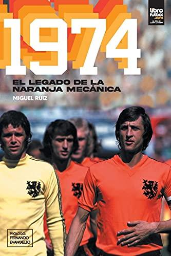 1974: El legado de la naranja mecánica