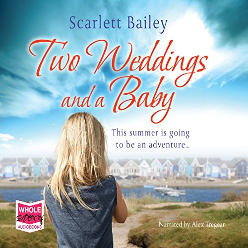 Two Weddings and a Baby                   By:                                                                                                                                 Scarlett Bailey                               Narrated by:                                                                                                                                 Alex Tregear                      Length: 9 hrs and 15 mins     15 ratings     Overall 4.0