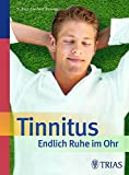 Tinnitus - Endlich Ruhe im Ohr - Eberhard Biesinger