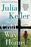 Image of The Cold Way Home: A Novel (Bell Elkins Novels, 8)