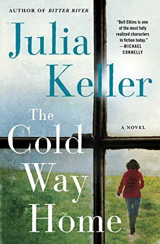 Image of The Cold Way Home: A Novel (Bell Elkins Novels, 8)