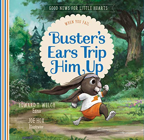 Buster's Ears Trip Him Up: When You Fail (Good News for Little Hearts Series)