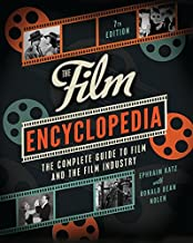 The Film Encyclopedia 7th Edition: The Complete Guide to Film and the Film Industry