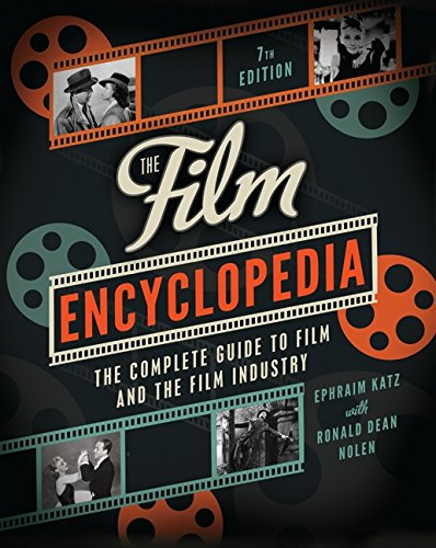 The Film Encyclopedia 7th Edition: The Complete Guide to Film and the Film Industry (A Guide For New Residents 3rd Edition)