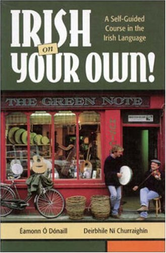Irish on Your Own! A Self-Guided Course in the Irish Language
