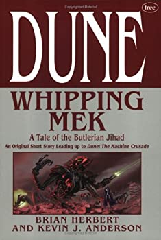 Dune: Whipping Mek - Book #1.5 of the Dune Universe