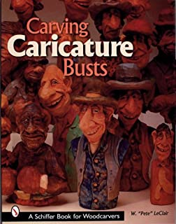 Carving Caricature Busts (Schiffer Book for Woodcarvers)