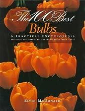 The 100 Best Bulbs : A Practical Encyclopedia