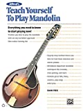 Alfred's Teach Yourself to Play Mandolin: Everything You Need to Know to Start Playing Now! (Teach Yourself Series)