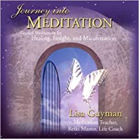 Journey Into Meditation: Guided Meditations for He