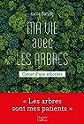 Ma vie avec les arbres : Carnet d'une arboriste par Marsilly
