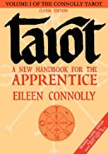 Tarot: A New Hdbk for The Apprentice, Classic Ed: 1 (Connolly Tarot)