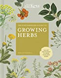 Farrell, H: Kew Gardener's Guide to Growing Herbs: The Art and Science to Grow Your Own Herbs (Kew Experts)