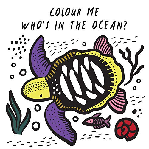 Colour Me: Who's in the Ocean?: Baby's First Bath Book (Wee Gallery)