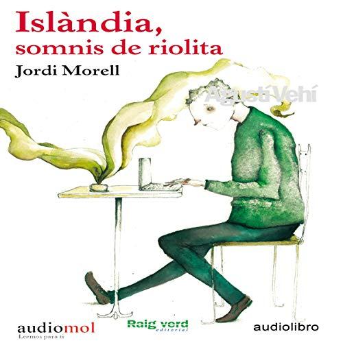 Islándia, somnis de riolita [Islándia, Riolita Dreams] (Audiolibro en Catalán) Titelbild