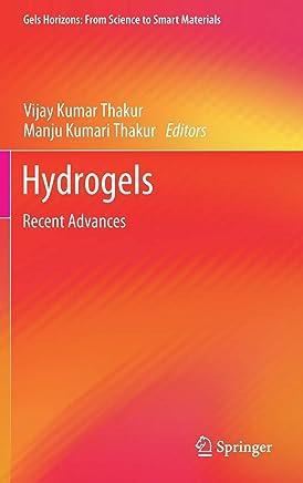 Hydrogels: Recent Advances
