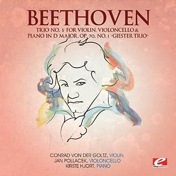 "Beethoven: Trio No. 5 for Violin, Violoncello and Piano in D Major, Op. 70, No. 1 ""Giester Trio"" (Digitally Remastered)"