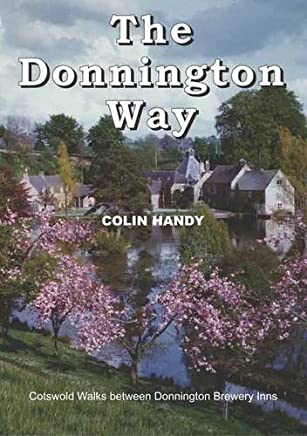 The Donnington Way: a History of Donnington Brewery and Walk Between the Donnington Inns