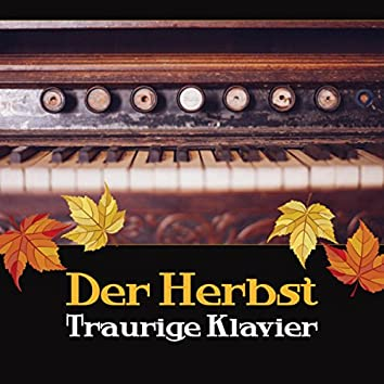 Der Herbst Traurige Klavier - Beruhigende Melodie, Nostalgischer Hintergrund, Zeit für Reflexionen, Smooth Jazz Lounge