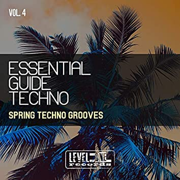 Essential Guide Techno, Vol. 4 (Spring Techno Grooves)