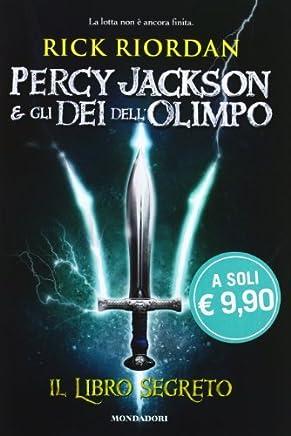 Il libro segreto. Percy Jackson e gli dei dellOlimpo by Rick Riordan(1905-07-04)