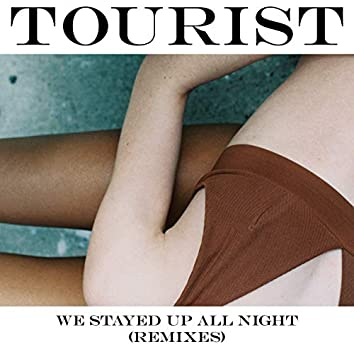 We Stayed Up All Night (Remixes)