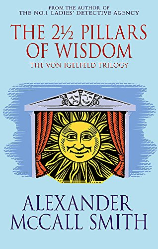 The 2½ Pillars Of Wisdom (von Igelfeld Entertainments)