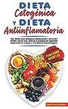 DIETA CETOGNICA Y DIETA ANTIINFLAMATORIA: Dos dietas para Adelgazar rpidamente y...