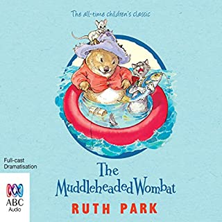The Muddleheaded Wombat                   By:                                                                                                                                 Ruth Park                               Narrated by:                                                                                                                                 full cast                      Length: 2 hrs and 54 mins     14 ratings     Overall 4.5