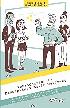 Introduction to Disciplined Agile Delivery: A Small Agile Team's Journey from Scrum to Continuous Delivery (English Edition) por [Scott Ambler, Mark Lines]
