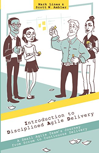 Introduction to Disciplined Agile Delivery: A Small Agile Team's Journey from Scrum to Continuous Delivery (English Edition)
