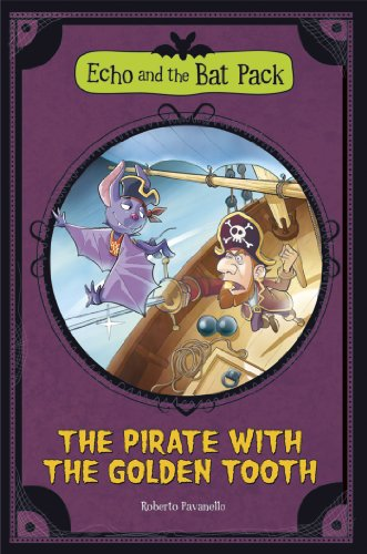 The Pirate with the Golden Tooth (Echo and the Bat Pack) (English Edition)
