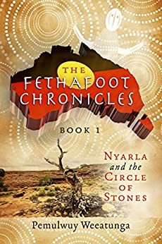 The Fethafoot Chronicles by [Pemulwuy Weeatunga]